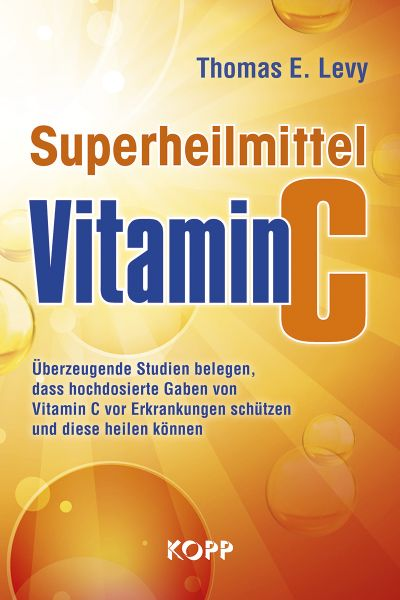 Thomas E. Levy: Superheilmittel Vitamin C