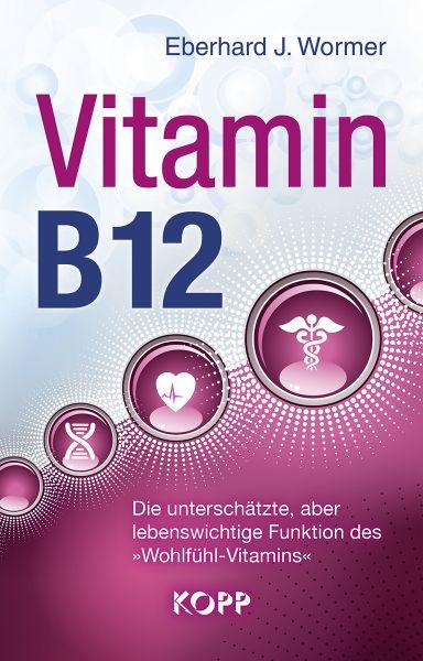 Dr. med. Eberhard J. Wormer: Vitamin B12
